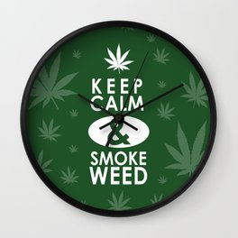 """Keep Calm and Smoke Weed"" Wall Clock"