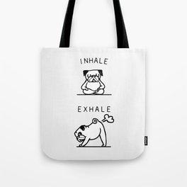 Inhale Exhale Pug Tote Bag
