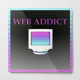 Web Addict Metal Print
