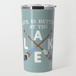 Life Is Better At The LAKE Painted Paddles Travel Mug