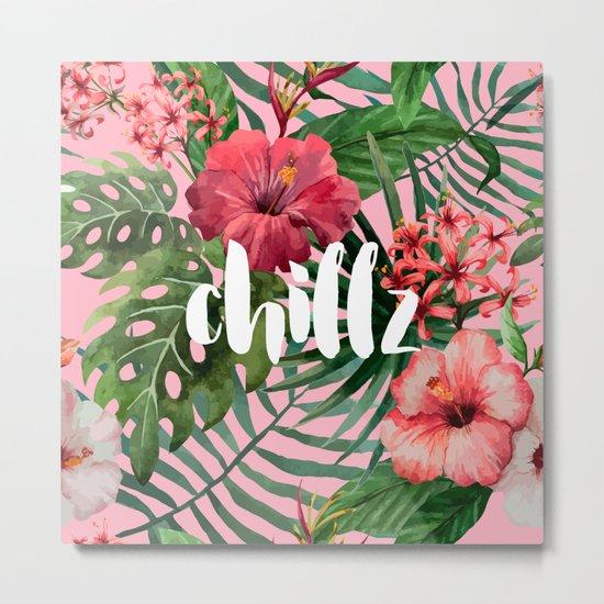Chillz Metal Print