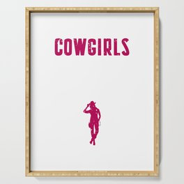 cowgirls are better than cowboys dancing dance square Serving Tray