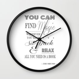 You Can Find Magic Wherever You Look - Dr Seuss Wall Clock