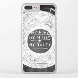 my home, my music, my rules Clear iPhone Case