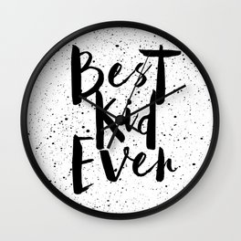 best kid ever Wall Clock