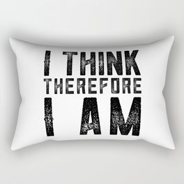 I think therefore I am - on white Rectangular Pillow