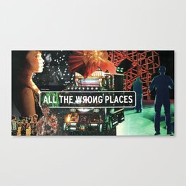All The Wrong Places Canvas Print