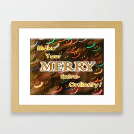 Make Your Merry Extra-Ordinary! Framed Art Print