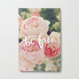 be free Metal Print