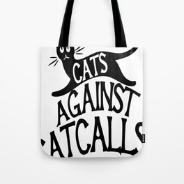 Cats against Catcalls 2 Tote Bag
