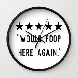 Would Poop Here Again Wall Clock