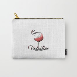 Be Wine Is My Valentine Carry-All Pouch