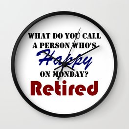 Retired On Monday Funny Retirement Retire Burn Wall Clock