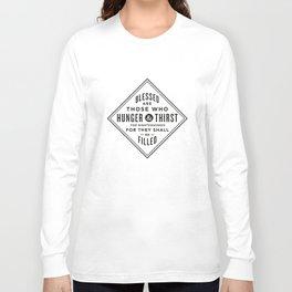 Hunger & Thirst Long Sleeve T-shirt