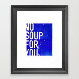No Soup For You—Blue Framed Art Print