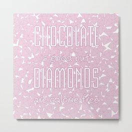 Chocolate vs. diamonds / Lineart diamonds pattern with slogan Metal Print