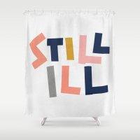 smiths Shower Curtains featuring Still Ill by Anna Dorfman