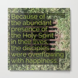 Abundant Presence and Overflowing Happiness - Verse Image from [Scripture Reference] Metal Print