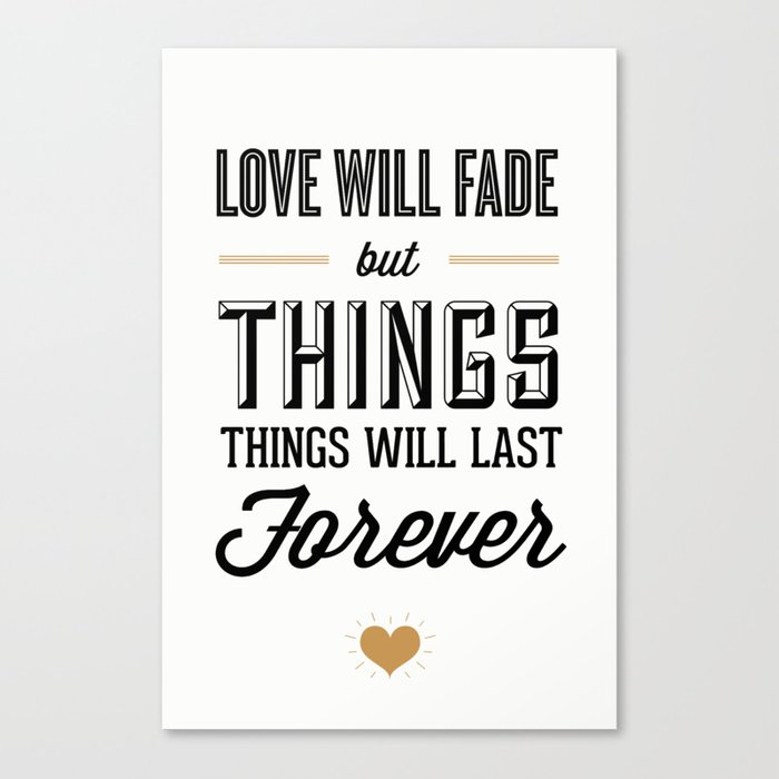 Love Will Fade Canvas Print