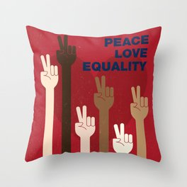 Peace Love Equality for All Throw Pillow
