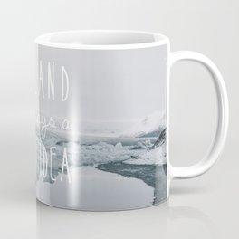 Iceland Is Always A Good Idea Coffee Mug