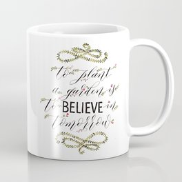 Audrey Hepburn Illustrated Quote - To Plant a Garden Quote  Coffee Mug