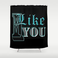i like you Shower Curtains featuring I Like You by VirgoSpice
