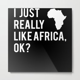 Africa Map I Like Africa Quote African Gift Metal Print
