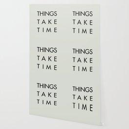 Things take time, set life goals, motivational sentence, work hard, tough times Wallpaper