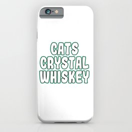 """Cats Crystal Whiskey"" tee design. Perfect for gifts to your family and friends! Grab yours now!  iPhone Case"