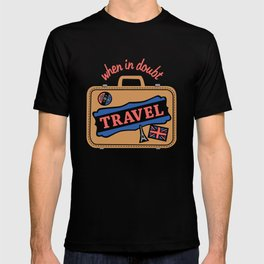 When In Doubt, Travel T-shirt