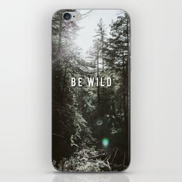 BE WILD, FOREST iPhone Skin