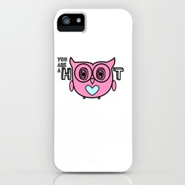 You are a Hoot! iPhone Case