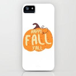 Happy Fall Yall Halloween Autumn iPhone Case