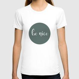 Be Nice T-shirt