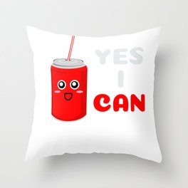 Yes I Can Funny Can Pun Throw Pillow