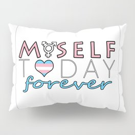 Myself Today Forever Pillow Sham
