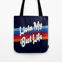 Livin My Best Life Tote Bag