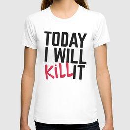 Kill It Gym Quote T-shirt