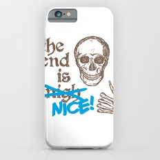 The End Is Nice iPhone 6s Slim Case