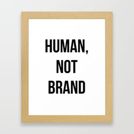 Human, Not Brand Framed Art Print