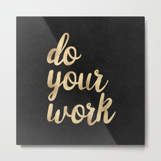 Do Your Work Gold on Black Fabric Metal Print