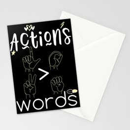 Actions Speak Louder Than Words Stationery Cards