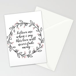 This Love Will Never Fade Away Stationery Cards