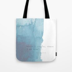 Where I create, there I am true. Quote Rainer Maria Rilke Tote Bag