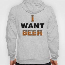 I Want Beer Hoody