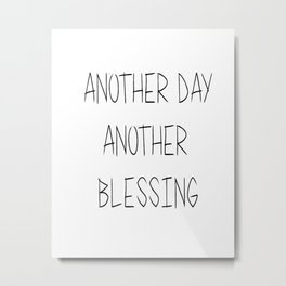 Another Day, Another Blessing Metal Print