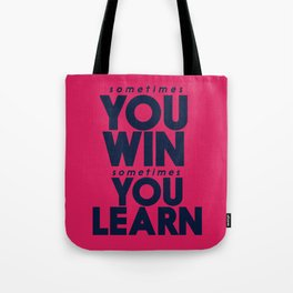 Sometimes you win, sometimes you learn, life lesson, typography inspiration , think positive vibes Tote Bag