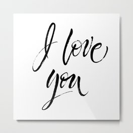 I Love You. Expressive dry brush lettering. Modern calligraphy Metal Print