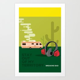 BREAKING BAD - STAY OUT OF MY TERRITORY Art Print